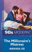 The Millionaire's Mistress (Mills & Boon Vintage 90s Modern)