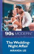 The Wedding-Night Affair (Mills & Boon Vintage 90s Modern)