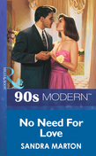 No Need For Love (Mills & Boon Vintage 90s Modern)