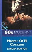 Master Of El Corazon (Mills & Boon Vintage 90s Modern)