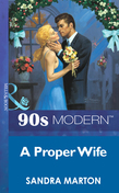 A Proper Wife (Mills & Boon Vintage 90s Modern)