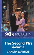 The Second Mrs Adams (Mills & Boon Vintage 90s Modern)