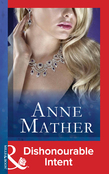 Dishonourable Intent (Mills & Boon Vintage 90s Modern) (The Anne Mather Collection)