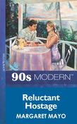 Reluctant Hostage (Mills & Boon Vintage 90s Modern)