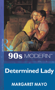 Determined Lady (Mills & Boon Vintage 90s Modern)