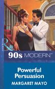 Powerful Persuasion (Mills & Boon Vintage 90s Modern)