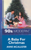 A Baby For Christmas (Mills & Boon Vintage 90s Modern)
