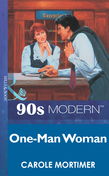 One-Man Woman (Mills & Boon Vintage 90s Modern)