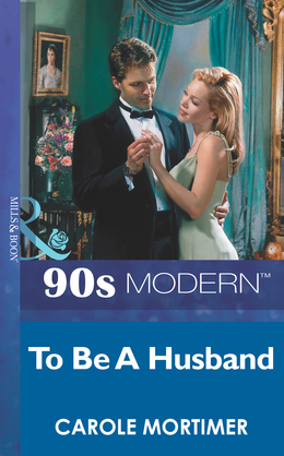 To Be A Husband (Mills & Boon Vintage 90s Modern)