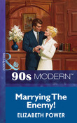 Marrying The Enemy! (Mills & Boon Vintage 90s Modern)