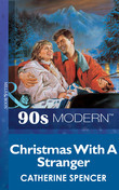 Christmas With A Stranger (Mills & Boon Vintage 90s Modern)