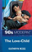The Love-Child (Mills & Boon Vintage 90s Modern)