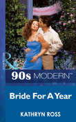 Bride For A Year (Mills & Boon Vintage 90s Modern)