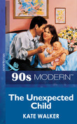 The Unexpected Child (Mills & Boon Vintage 90s Modern)