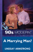 A Marrying Man? (Mills & Boon Vintage 90s Modern)