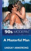 A Masterful Man (Mills & Boon Vintage 90s Modern)