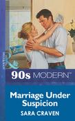 Marriage Under Suspicion (Mills & Boon Vintage 90s Modern)