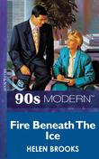 Fire Beneath The Ice (Mills & Boon Vintage 90s Modern)