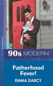 Fatherhood Fever! (Mills & Boon Vintage 90s Modern)
