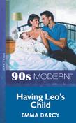 Having Leo's Child (Mills & Boon Vintage 90s Modern)