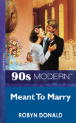 Meant To Marry (Mills & Boon Vintage 90s Modern)