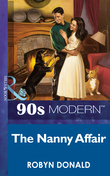 The Nanny Affair (Mills & Boon Vintage 90s Modern)