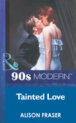 Tainted Love (Mills & Boon Vintage 90s Modern)