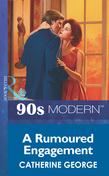 A Rumoured Engagement (Mills & Boon Vintage 90s Modern)