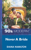 Never A Bride (Mills & Boon Vintage 90s Modern)