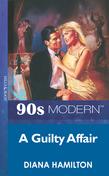 A Guilty Affair (Mills & Boon Vintage 90s Modern)