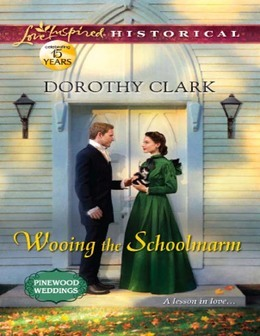 Wooing the Schoolmarm (Mills & Boon Love Inspired Historical) (Pinewood Weddings, Book 1)