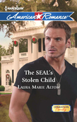 The SEAL's Stolen Child (Mills & Boon American Romance) (Operation: Family, Book 2)