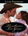 The Sheriff's Last Gamble (Mills & Boon Historical Undone)