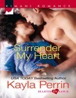 Surrender My Heart (Mills & Boon Kimani) (Harts in Love, Book 2)