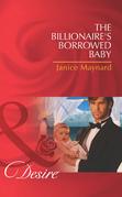 The Billionaire's Borrowed Baby (Mills & Boon Desire)