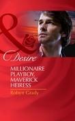 Millionaire Playboy, Maverick Heiress (Mills & Boon Desire) (The Millionaire's Club, Book 4)