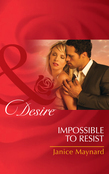 Impossible to Resist (Mills & Boon Desire) (The Men of Wolff Mountain, Book 3)
