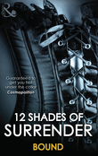 12 Shades Of Surrender: Bound: Seven Day Loan (The Original Sinners) / Taste of Pleasure / Taking Her Boss / A Paris Affair / For Your Pleasure / Chance of a Lifetime (Mills & Boon Spice)