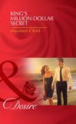 King's Million-Dollar Secret (Mills & Boon Desire) (Kings of California, Book 9)