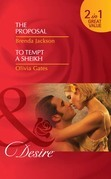 The Proposal / To Tempt a Sheikh: The Proposal (The Westmorelands, Book 20) / To Tempt a Sheikh (Pride of Zohayd, Book 2) (Mills & Boon Desire)