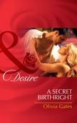 A Secret Birthright (Mills & Boon Desire)