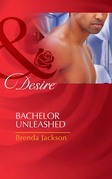 Bachelor Unleashed (Mills & Boon Desire) (Bachelors in Demand, Book 2)