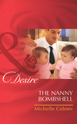 The Nanny Bombshell (Mills & Boon Desire) (Billionaires and Babies, Book 18)