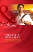 A Touch of Persuasion (Mills & Boon Desire) (The Men of Wolff Mountain, Book 2)