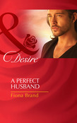 A Perfect Husband (Mills & Boon Desire) (The Pearl House, Book 3)