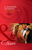 A Scandal So Sweet (Mills & Boon Desire)