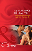 His Marriage to Remember (Mills & Boon Desire) (The Good, the Bad and the Texan, Book 1)