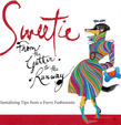Sweetie: From the Gutter to the Runway Tantalizing Tips from a Furry Fashionista