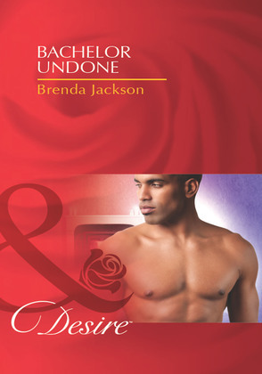 Bachelor Undone (Mills & Boon Desire) (Bachelors in Demand, Book 3)