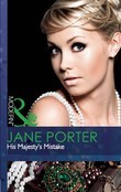 His Majesty's Mistake (Mills & Boon Modern) (A Royal Scandal, Book 2)